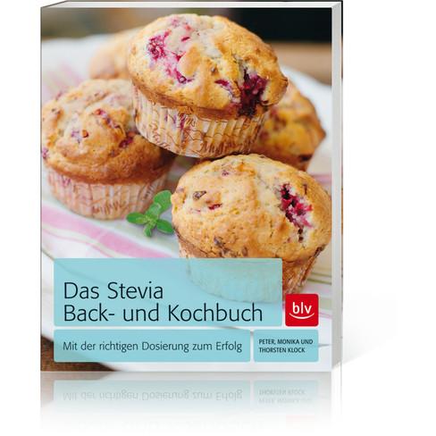 Das Stevia Koch- und Backbuch